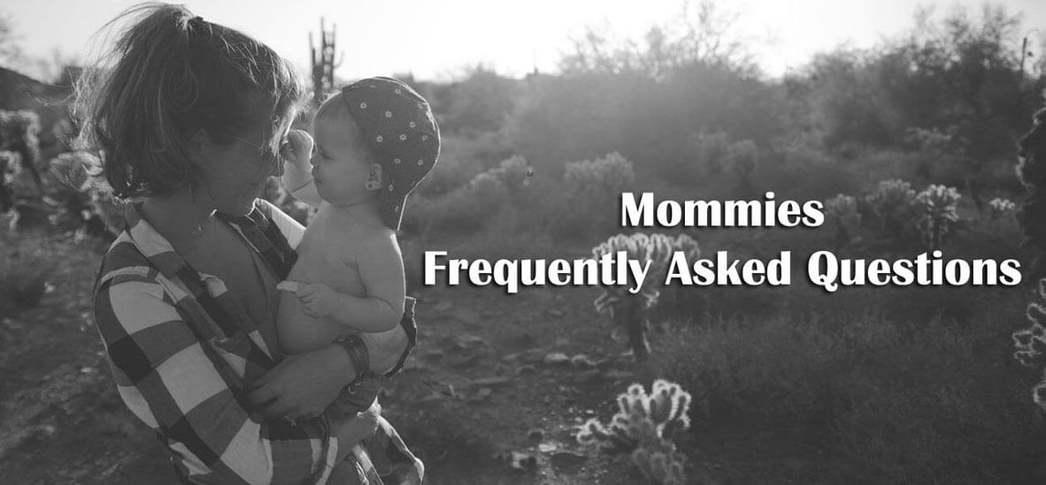 Mommies FAQ